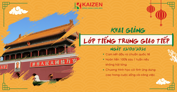 KHAI GIẢNG LỚP TIẾNG TRUNG GIAO TIẾP KAIZENCHINESE